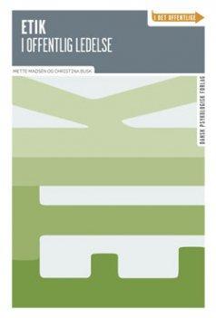 Etik I Offentlig Ledelse, Christina Busk, Bog, SPEAKERSlounge foredrag