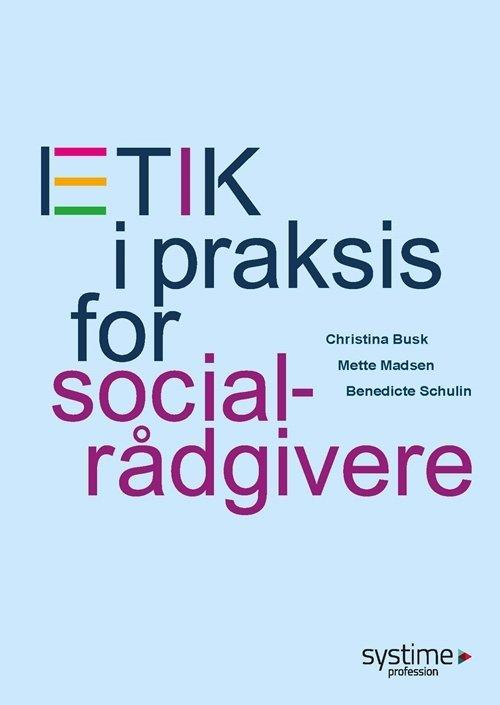 Christina Busk, Etik i praksis for socialrådgivere, bog, SPEAKERSlounge foredrag